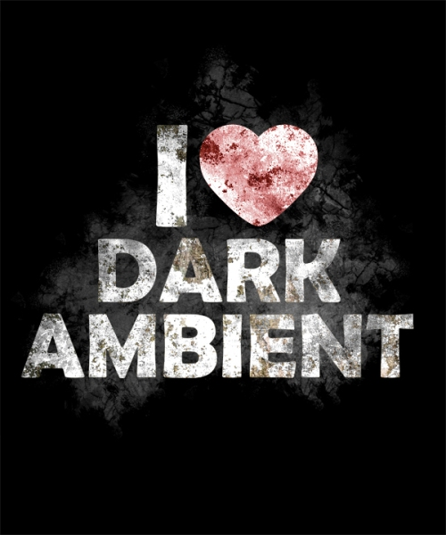 I Heart Dark Ambient - Black Version